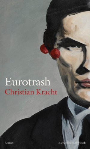 Kracht, Christian. Eurotrash - Roman. Kiepenheuer