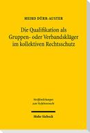 Die Qualifikation als Gruppen- oder Verbandskläger im kollektiven Rechtsschutz
