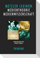 Metzler Lexikon Medientheorie / Medienwissenschaft