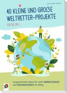 40 kleine und große Weltretter-Projekte für die Sek I