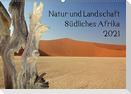 Natur und Landschaft. Südliches Afrika 2021 (Wandkalender 2021 DIN A2 quer)