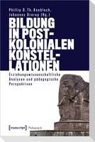 Bildung in postkolonialen Konstellationen