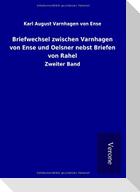 Briefwechsel zwischen Varnhagen von Ense und Oelsner nebst Briefen von Rahel