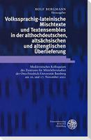 Volkssprachig-lateinische Mischtexte und Textensembles in der althochdeutschen, altsächsischen und altenglischen Überlieferung
