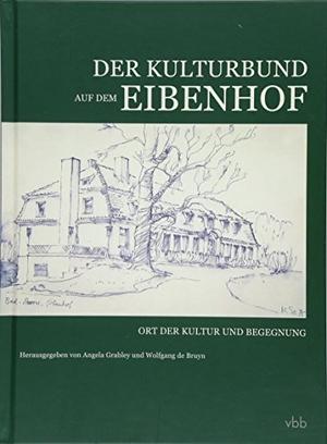 Wolfgang de Bruyn / Grabley Angela. Der Kulturbund auf dem Eibenhof - Ort der Kultur und Begegnung. Verlag für Berlin-Brandenburg, 2018.