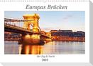 Europas Brücken bei Tag und Nacht (Wandkalender 2022 DIN A3 quer)