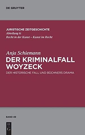 Schiemann, Anja. Der Kriminalfall Woyzeck - Der hi