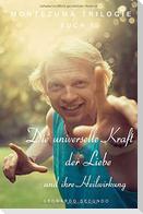 Die universelle Kraft der Liebe und ihre Heilwirkung