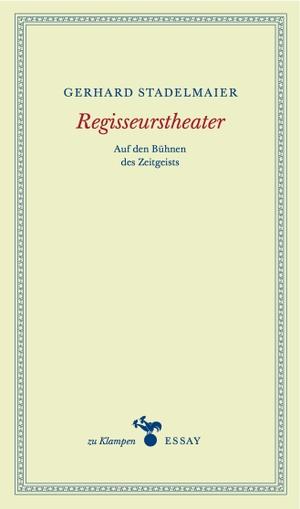 Gerhard Stadelmaier / Anne Hamilton. Regisseurstheater - Auf den Bühnen des Zeitgeists. zu Klampen Verlag - zu Klampen & Johannes GbR, 2016.