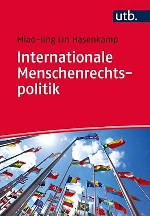 Miao-Ling Lin Hasenkamp. Internationale Menschenrechtspolitik. UTB, 2019.