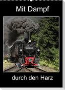 Mit Dampf durch den Harz (Wandkalender 2022 DIN A2 hoch)