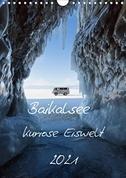 Baikalsee- kuriose Eiswelt (Wandkalender 2021 DIN A4 hoch)