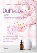Duftmedizin und traditionelles Feng Shui