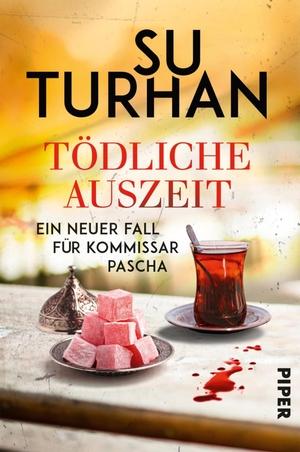 Su Turhan. Tödliche Auszeit - Ein neuer Fall für Kommissar Pascha. Piper, 2020.