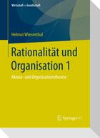 Rationalität und Organisation 1