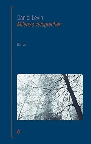 Levin, Daniel. Milenas Versprechen. Salis Verlag,