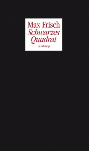 Max Frisch / Daniel de Vin / Peter Bichsel / Walter Obschlager. Schwarzes Quadrat - Zwei Poetikvorlesungen. Suhrkamp, 2008.