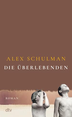 Schulman, Alex. Die Überlebenden - Roman. dtv Verlagsgesellschaft, 2021.