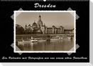Dresden - Ein Kalender mit Fotografien wie aus einem alten Fotoalbum (Wandkalender 2022 DIN A2 quer)