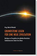 Grundsteine Legen Fur Eine Neue Zivilisation