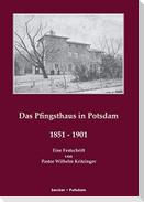 Das Pfingsthaus zu Potsdam 1851-1901