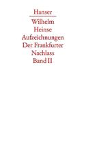 Zweiter Düsseldorfer Aufenthalt. Vorbereitung des 'Ardinghello'. Mainzer und Aschaffenburger Jahre
