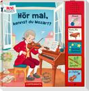 Hör mal, kennst du Mozart?