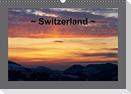 Switzerland (Wall Calendar perpetual DIN A3 Landscape)