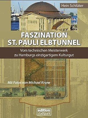 Schlüter, Hein. Faszination St. Pauli Elbtunnel -