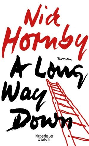Nick Hornby / Clara Drechsler / Harald Hellmann. A Long Way Down - Roman. Kiepenheuer & Witsch, 2005.