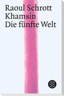 Khamsin. Die Fünfte Welt