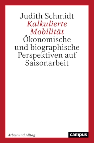 Schmidt, Judith. Kalkulierte Mobilität - Ökonomische und biographische Perspektiven auf Saisonarbeit. Campus Verlag GmbH, 2021.