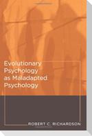 Evolutionary Psychology as Maladapted Psychology