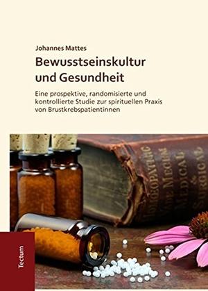 Johannes Friedrich Mattes. Bewusstseinskultur und
