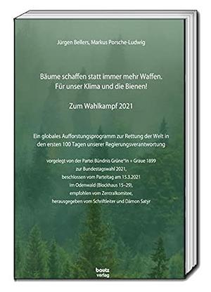 Bellers, Jürgen / Markus Porsche-Ludwig. Bäume schaffen statt immer mehr Waffen. Für unser Klima und die Bienen! - Zum Wahlkampf 2021. Bautz, Traugott, 2021.