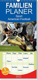 Sport. American Football  - Familienplaner hoch (Wandkalender 2022 , 21 cm x 45 cm, hoch)