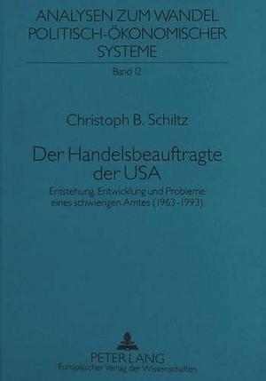 Schiltz, Christoph B.. Der Handelsbeauftragte der