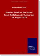 Goethes Anteil an der ersten Faust-Aufführung in Weimar am 29. August 1829