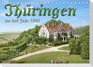 Thüringen um das Jahr 1900 - Fotos neu restauriert und detailcoloriert. (Tischkalender 2022 DIN A5 quer)