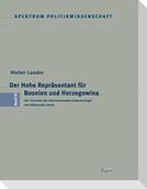 Der Hohe Repräsentant für Bosnien und Herzegowina