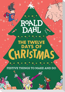 Roald Dahl: The Twelve Days of Christmas: Festive Things to Make and Do