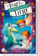 Die Farm der fantastischen Tiere, Band 4: Völlig abgetaucht!