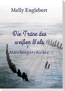 Die Träne des weißen Wals