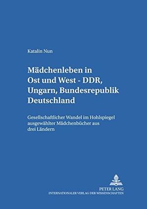 Nun, Katalin. Mädchenleben in Ost und West - DDR,