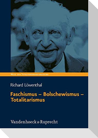 Faschismus - Bolschewismus - Totalitarismus