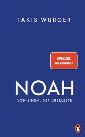 Würger, Takis. NOAH - Von einem, der überlebte.
