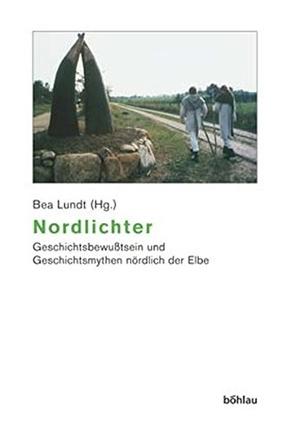 Lundt, Bea (Hrsg.). Nordlichter - Geschichtsbewuss