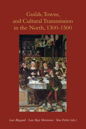 Guilds, Towns & Cultural Transmission in the North, 1300-1500 - A Story for Dads & Daughters. University Press of Southern Denmark, 2013.