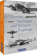 Bomber, Nachtjäger und Schlachtflugzeuge