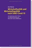Wirtschaftsethik und Wirtschaftspolitik nach SARS Covid 19
